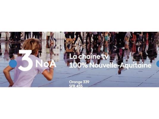 NoA, une nouvelle chaîne 100 % Nouvelle-Aquitaine.